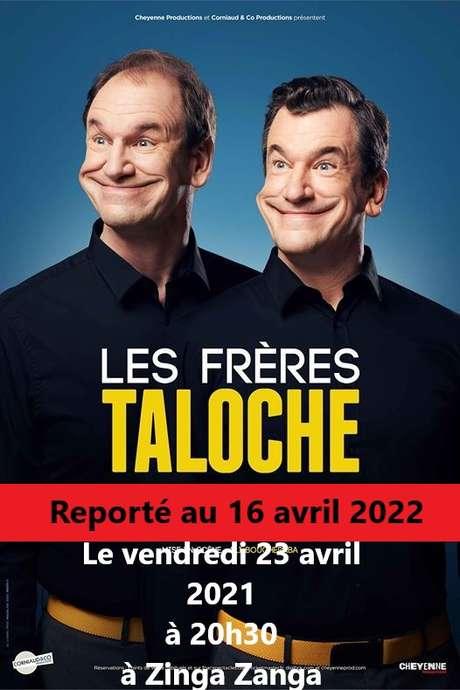 REPORTE AU 16 AVRIL 2022 - LES FRERES TALOCHES - MISE A JOUR