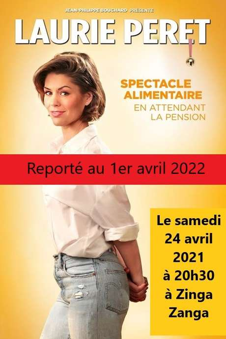 REPORTE AU 1ER AVRIL 2022 - LAURIE PERET - SPECTACLE ALIMENTAIRE...EN ATTENDANT LA PENSION