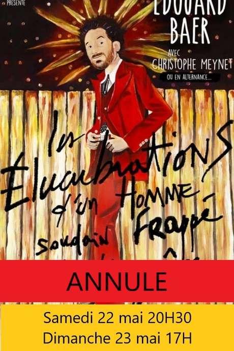 ANNULE - LES ELUCUBRATIONS D'UN HOMME SOUDAIN FRAPPE PAR LA GRACE