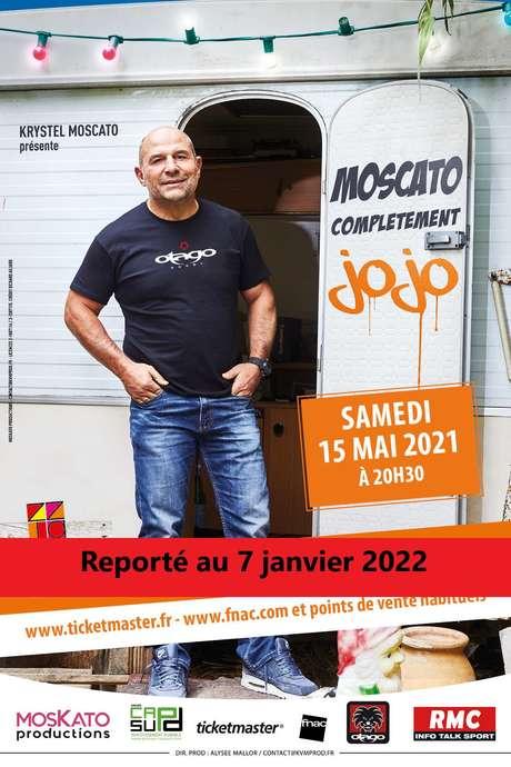 REPORTE AU 7 JANVIER 2022 - VINCENT MOSCATO - COMPLETEMENT JOJO