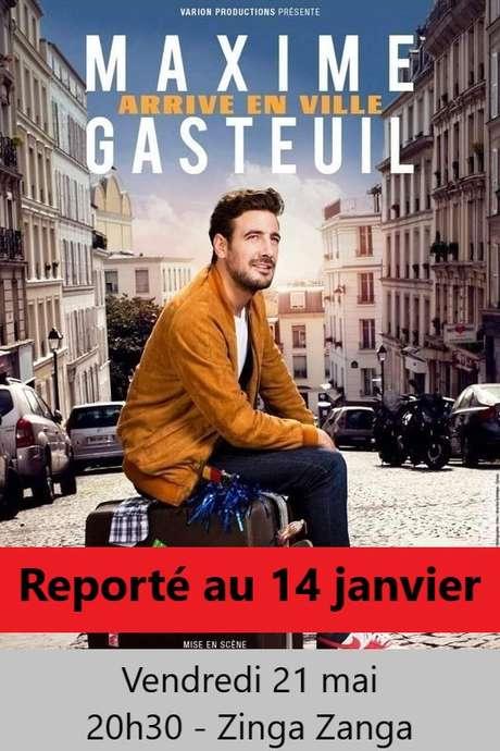 REPORT AU 14 JANVIER 2022 - SPECTACLE  - MAXIME GASTEUIL ARRIVE EN VILLE