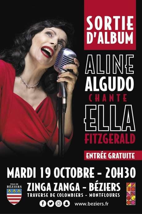 SORTIE D'ALBUM - ALINE ALGUDO CHANTE ELLA FITZGERALD