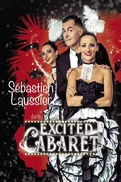 """ANNULE- Théâtre /Côté Rocher/""""Excited Cabaret"""""""