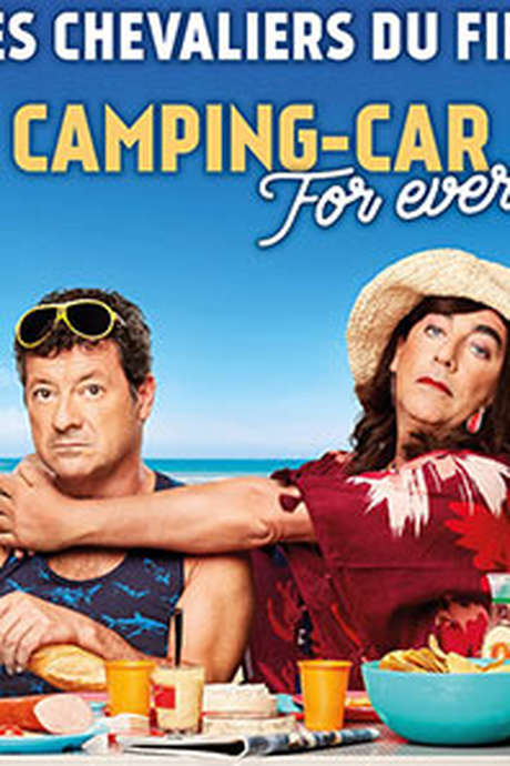 Les Chevaliers du Fiel : Camping Car For Ever