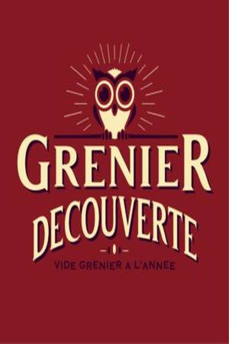 GRENIER DÉCOUVERTE