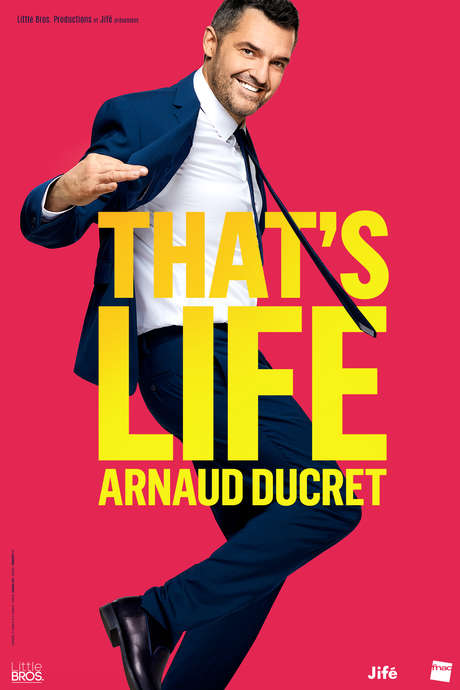 """SPECTACLE D'ARNAUD DUCRET """"THAT'S LIFE"""""""