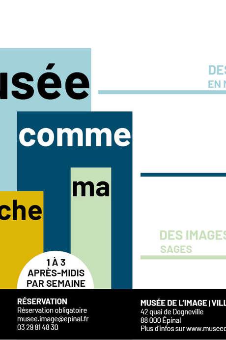 MUSÉE DE L'IMAGE : LE MUSÉE COMME MA POCHE