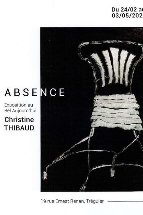 Absence - Exposition de Christine Thibaud