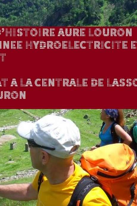Visite randonnée : Groupement Hydroélectrique SHEM Louron