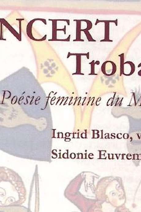 Concert Trobairitz - Poésie féminine au Moyen Age