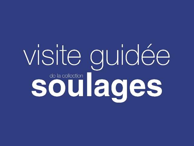 VISITE COLLECTION MUSEE SOULAGES