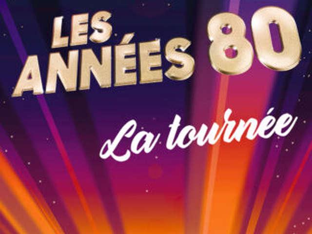 LES ANNÉES 80 – LA TOURNÉE