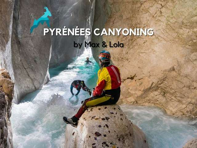 Pyrénées Canyoning by Max et Lola
