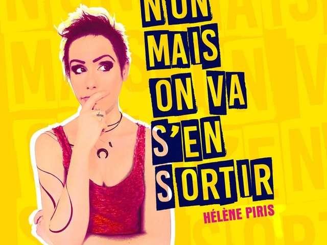 « Non mais on va s'en sortir » Hélène Piris en concert