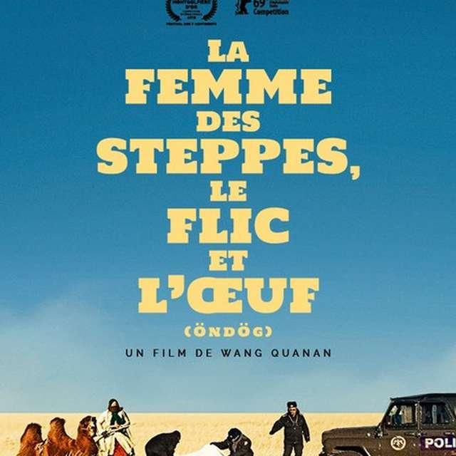 CINECO : LA FEMME DES STEPPES, LE FLIC ET L'OEUF