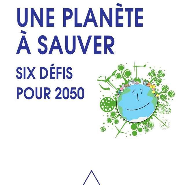 CONFÉRENCE DÉBAT : UNE PLANÈTE À SAUVER, 6 DÉFIS POUR 2050