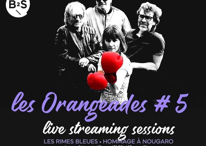 Les Orangeades : Les Rimes Bleues, live streaming session