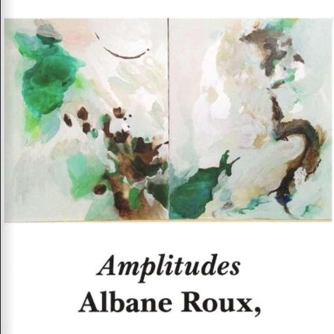 Exposition de peintures : Amplitudes par Albane Roux