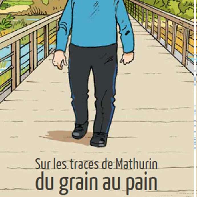 Sur les traces de Mathurin : du grain au pain