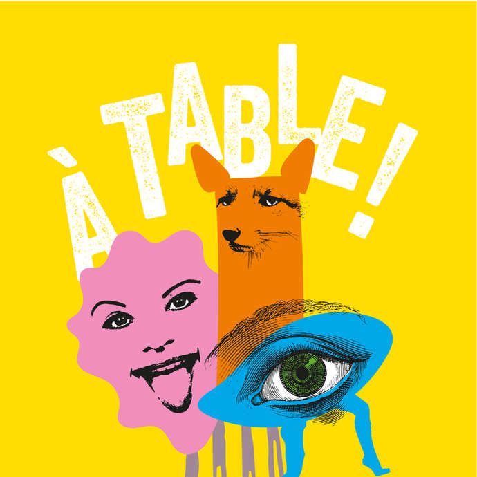 "SOIREE SPECTACLE - ""A TABLE !"""